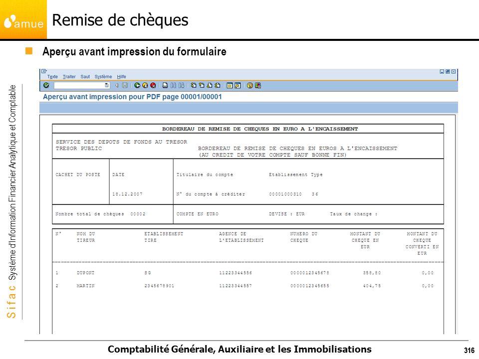S i f a c Système dInformation Financier Analytique et Comptable Comptabilité Générale, Auxiliaire et les Immobilisations 316 Remise de chèques Aperçu