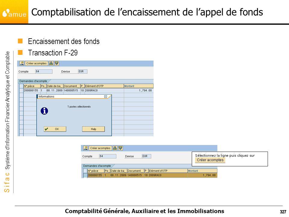 S i f a c Système dInformation Financier Analytique et Comptable Comptabilité Générale, Auxiliaire et les Immobilisations 327 Comptabilisation de lenc