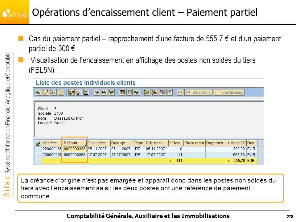 S i f a c Système dInformation Financier Analytique et Comptable Comptabilité Générale, Auxiliaire et les Immobilisations 339 Transaction (F-02) : Traitement des chèques impayés