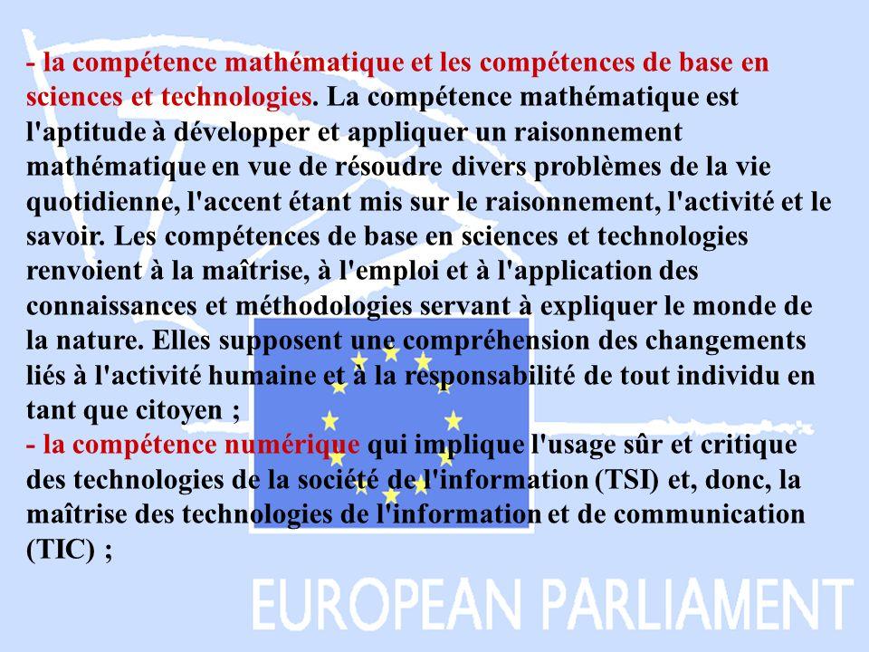 - la compétence mathématique et les compétences de base en sciences et technologies.