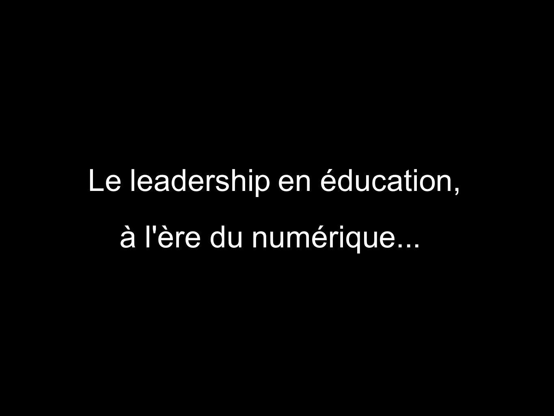 Le leadership en éducation, à l'ère du numérique...