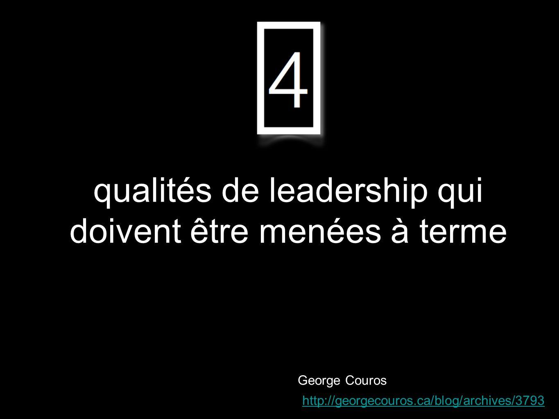 qualités de leadership qui doivent être menées à terme George Couros http://georgecouros.ca/blog/archives/3793