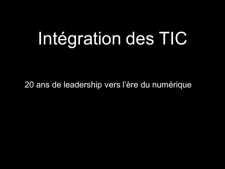 Intégration des TIC 20 ans de leadership vers lère du numérique