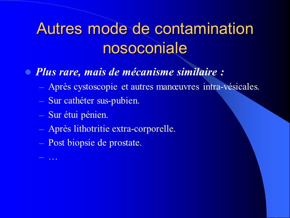 Bactériurie et sonde urinaire En diminution avec les systèmes clos.