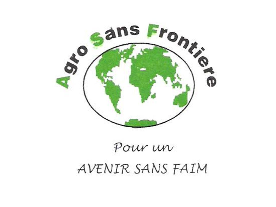 Association créée en 1993 pour : Apporter un soutien agronomique aux populations qui ont des besoins alimentaires non satisfaits Lutter contre: La Pauvreté La Malnutrition LExode rurale…