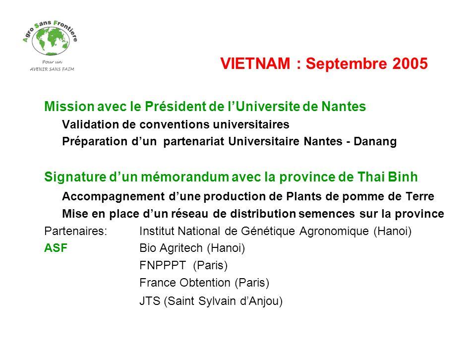 Mission avec le Président de lUniversite de Nantes Validation de conventions universitaires Préparation dun partenariat Universitaire Nantes - Danang