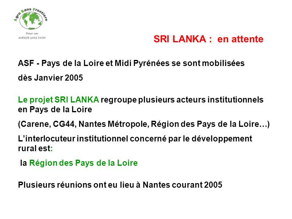 ASF - Pays de la Loire et Midi Pyrénées se sont mobilisées dès Janvier 2005 Le projet SRI LANKA regroupe plusieurs acteurs institutionnels en Pays de