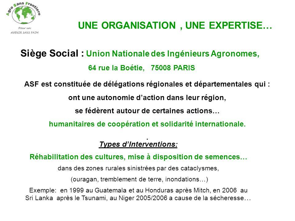 Siège Social : Union Nationale des Ingénieurs Agronomes, 64 rue la Boétie, 75008 PARIS ASF est constituée de délégations régionales et départementales