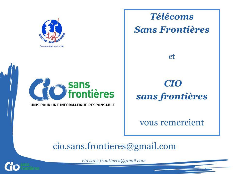 cio.sans.frontieres@gmail.com Télécoms Sans Frontières et CIO sans frontières vous remercient cio.sans.frontieres@gmail.com