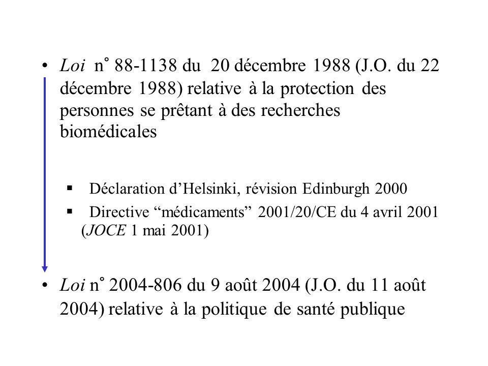 Loi n° 88-1138 du 20 décembre 1988 (J.O. du 22 décembre 1988) relative à la protection des personnes se prêtant à des recherches biomédicales Déclarat