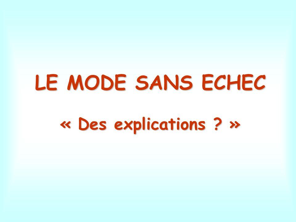 LE MODE SANS ECHEC « Des explications ? »