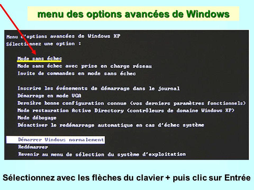 menu des options avancées de Windows Sélectionnez avec les flèches du clavier + puis clic sur Entrée