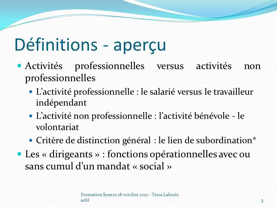 3 Définitions - aperçu Activités professionnelles versus activités non professionnelles Lactivité professionnelle : le salarié versus le travailleur i