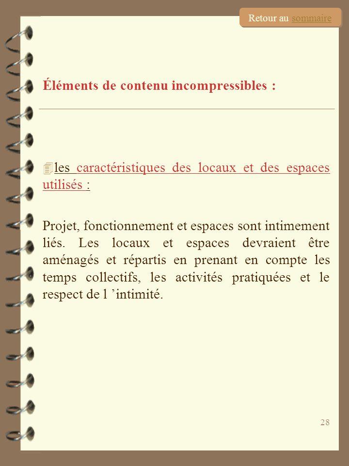 28 Éléments de contenu incompressibles : 4 les caractéristiques des locaux et des espaces utilisés : Projet, fonctionnement et espaces sont intimement