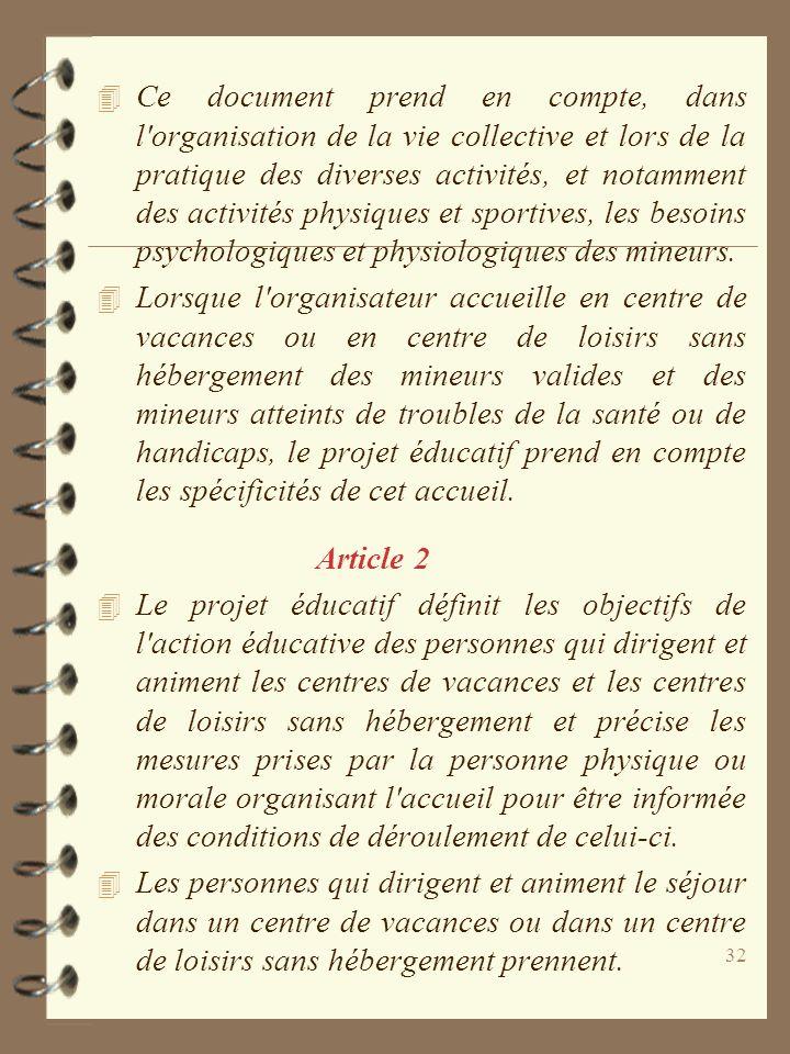 32 4 Ce document prend en compte, dans l'organisation de la vie collective et lors de la pratique des diverses activités, et notamment des activités p