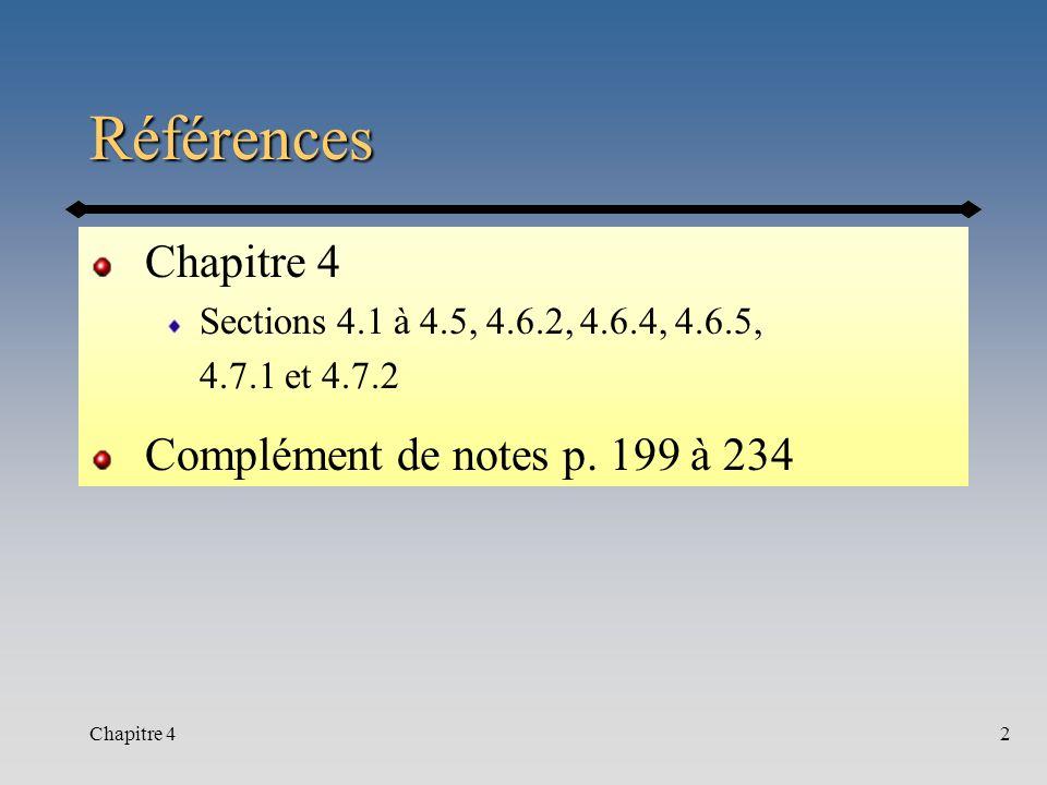 Chapitre 42 Références Sections 4.1 à 4.5, 4.6.2, 4.6.4, 4.6.5, 4.7.1 et 4.7.2 Complément de notes p. 199 à 234