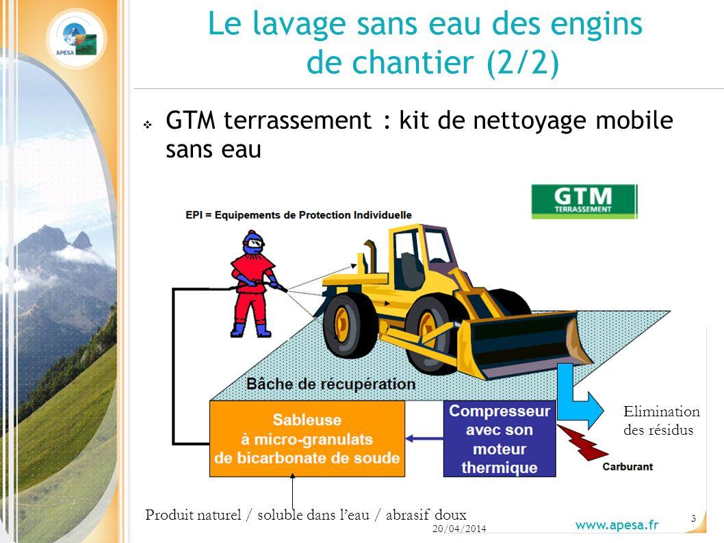 20/04/2014 www.apesa.fr 3 GTM terrassement : kit de nettoyage mobile sans eau Le lavage sans eau des engins de chantier (2/2) Produit naturel / soluble dans leau / abrasif doux Elimination des résidus