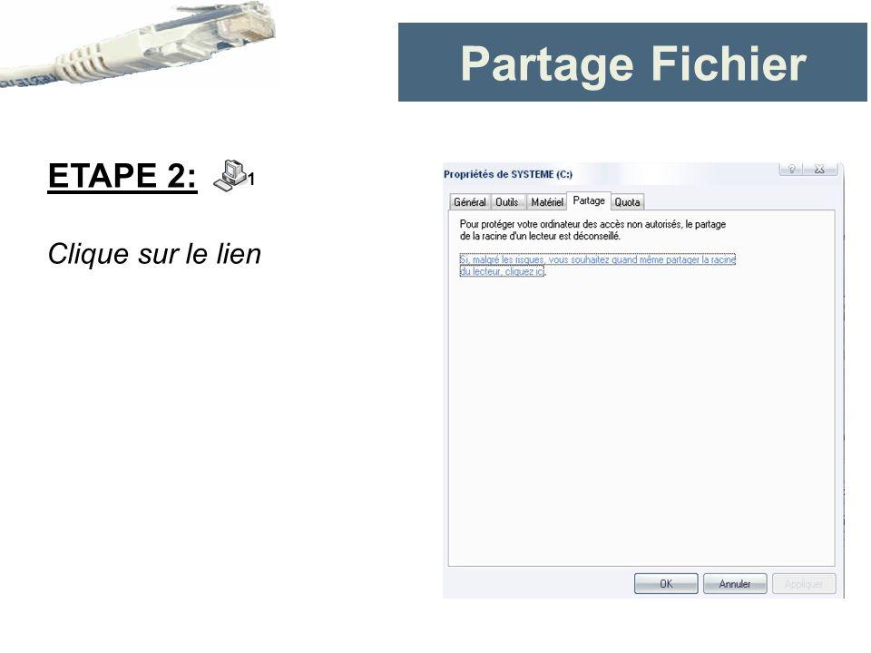 Partage Fichier Clique sur le lien ETAPE 2: 1