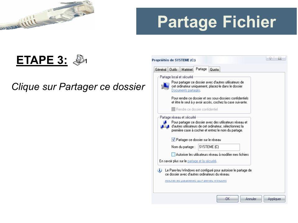 Partage Fichier Clique sur Partager ce dossier ETAPE 3: 1