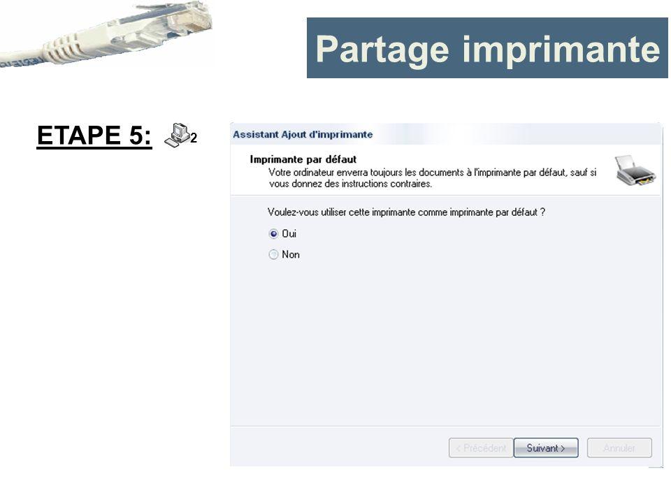 Partage imprimante ETAPE 5: 2
