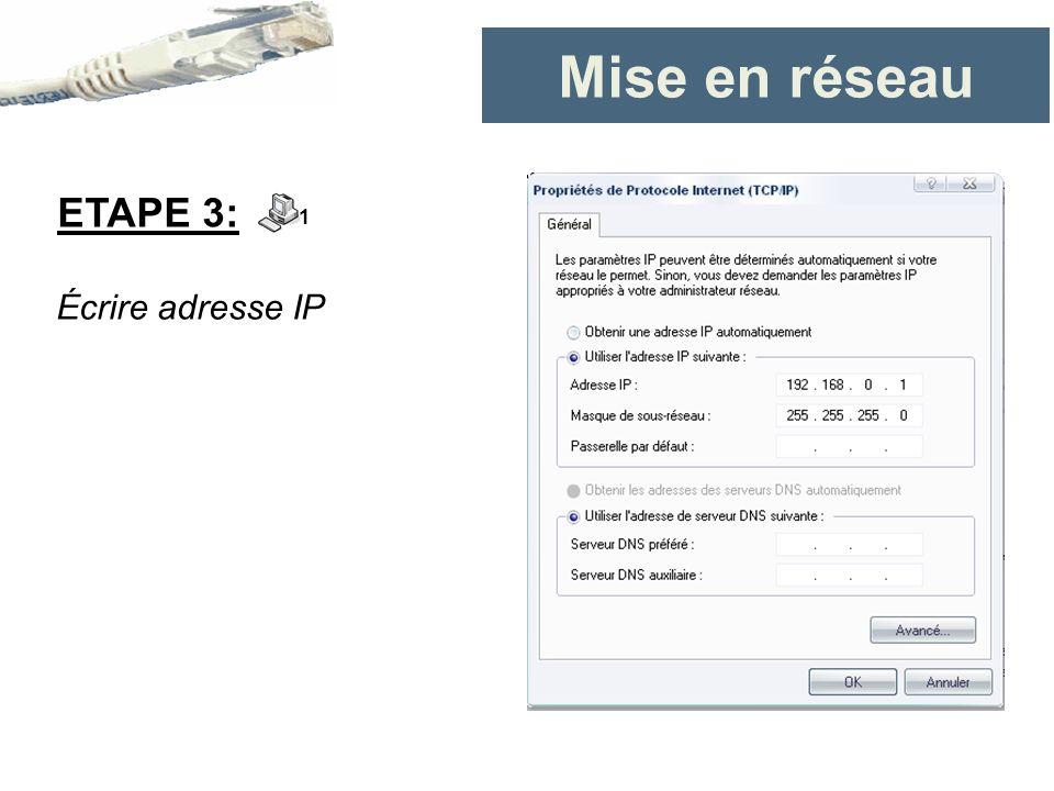 Écrire adresse IP ETAPE 3: Mise en réseau 1