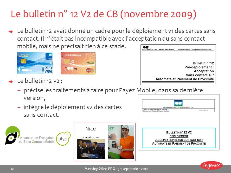 12 Meeting Xileo PRO - 30 septembre 2010 Le bulletin n° 12 V2 de CB (novembre 2009) Le bulletin 12 avait donné un cadre pour le déploiement v1 des car