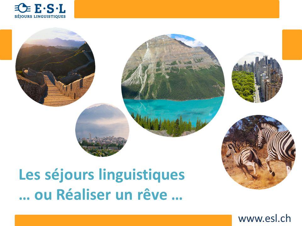 www.esl.ch Les séjours linguistiques … ou Réaliser un rêve …