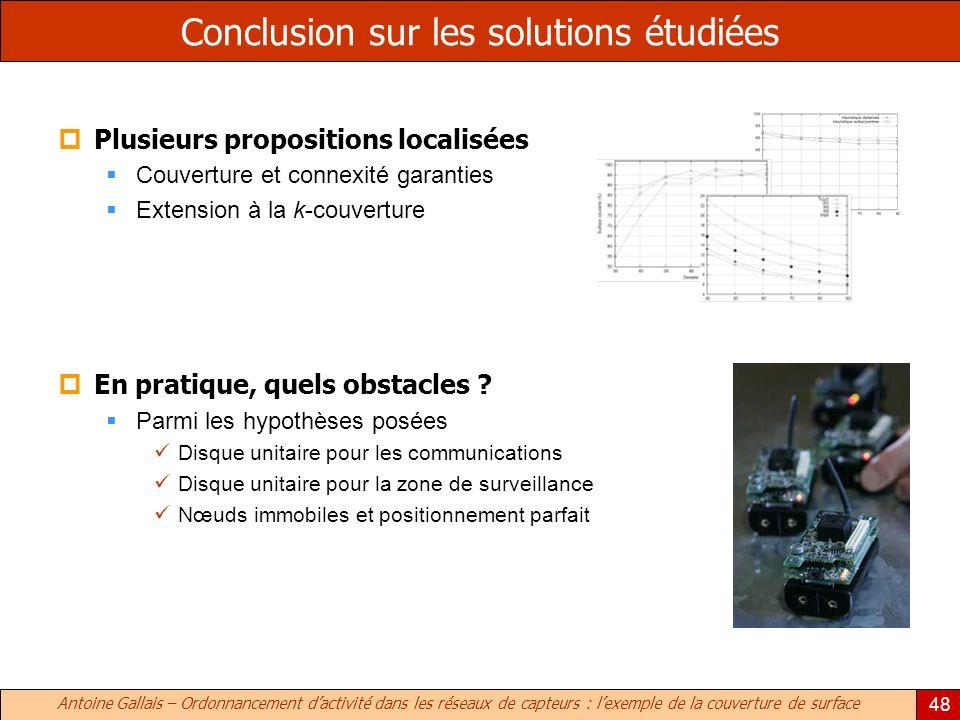 Antoine Gallais – Ordonnancement dactivité dans les réseaux de capteurs : lexemple de la couverture de surface 48 Conclusion sur les solutions étudiée
