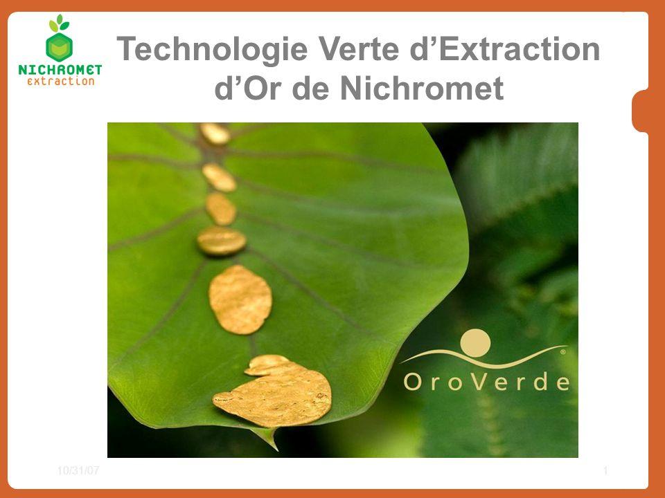 10/31/071 Technologie Verte dExtraction dOr de Nichromet