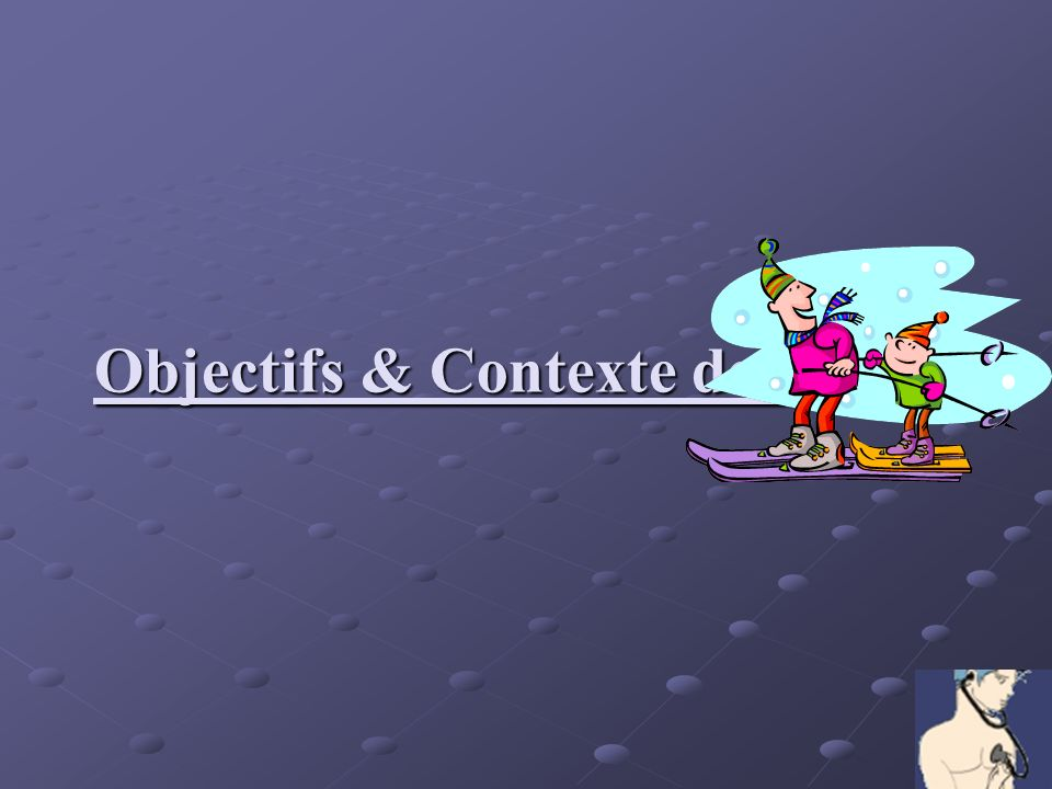Objectifs & Contexte de l'étude