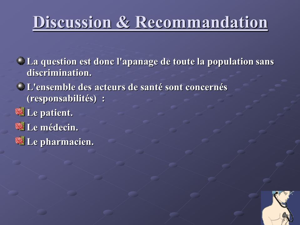 Discussion & Recommandation La question est donc l apanage de toute la population sans discrimination.