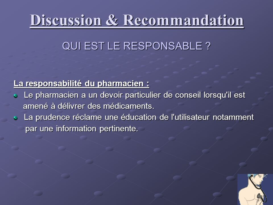 Discussion & Recommandation QUI EST LE RESPONSABLE .