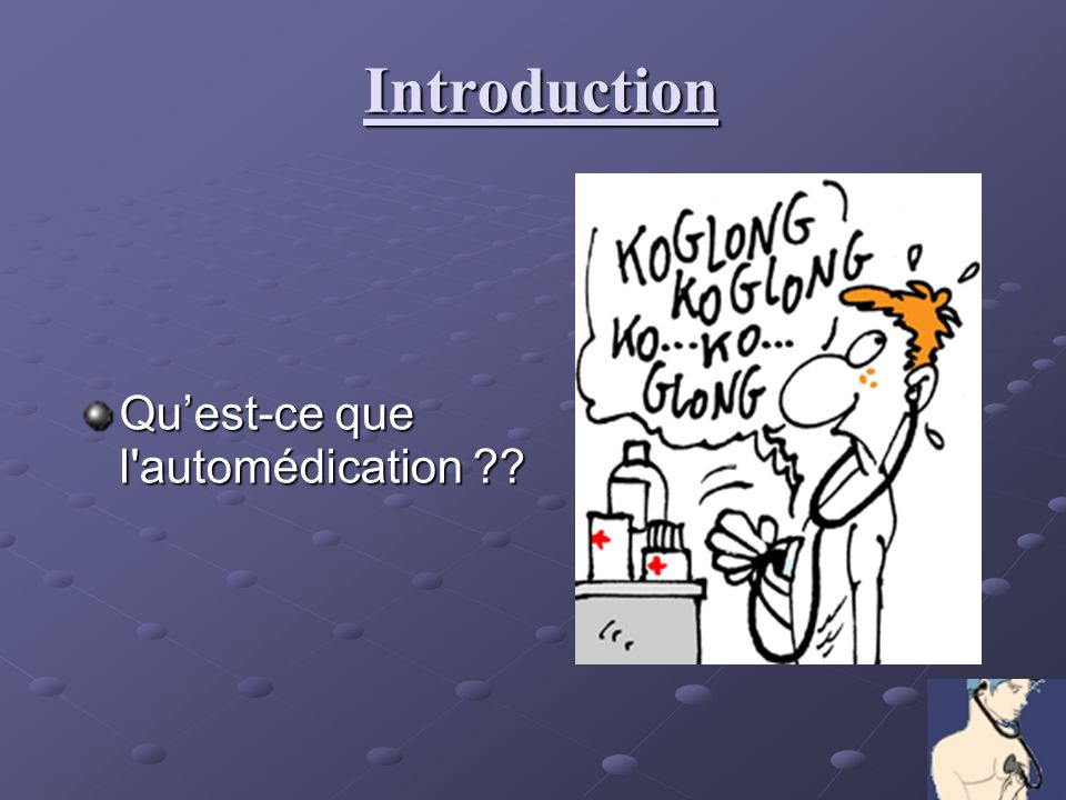 Introduction Quest-ce que l automédication ??