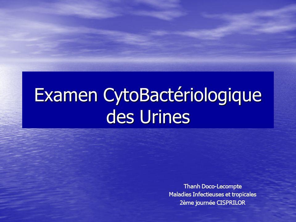 Examen CytoBactériologique des Urines Thanh Doco-Lecompte Maladies Infectieuses et tropicales 2ème journée CISPRILOR