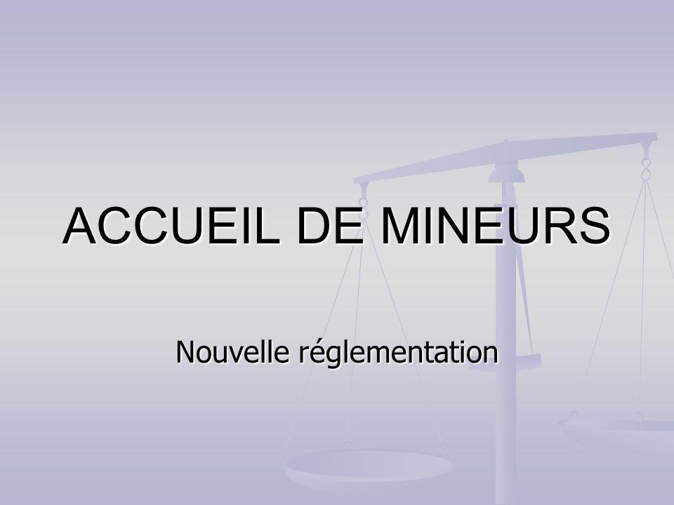 ACCUEIL DE MINEURS Nouvelle réglementation