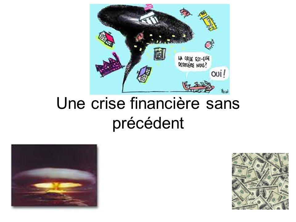 La crise naît aux USA: la crise des « subprimes » Les banques américaines ont prêté de largent à des ménages modestes souhaitant acheter une maison (crédit subprime) Mais ces ménages sont trop pauvres.