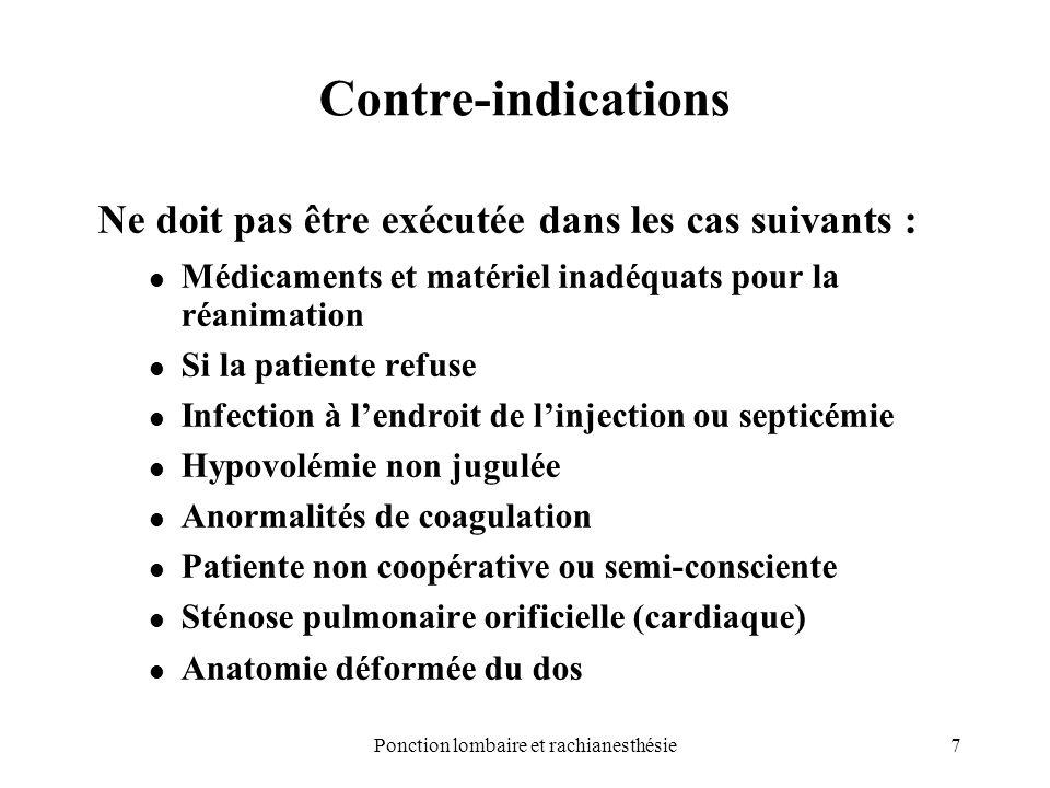 8Ponction lombaire et rachianesthésie Rachianesthésie : Contexte obstétrical La rachianesthésie dans le contexte obstétrical relève de la chirurgie lourde.