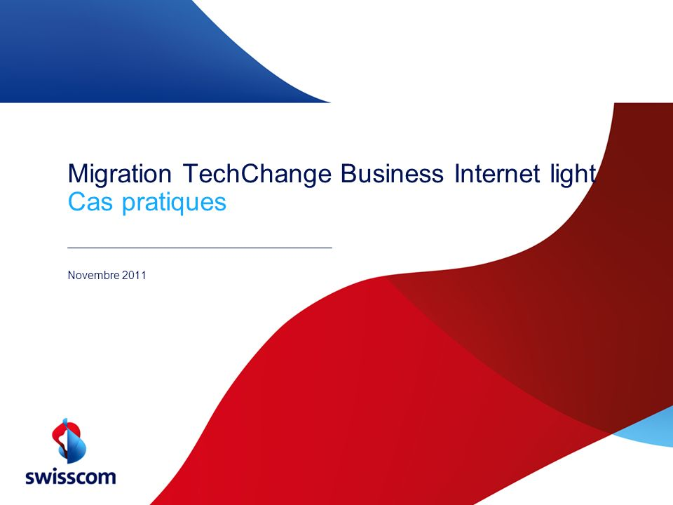Migration TechChange Business Internet light Cas pratiques Novembre 2011
