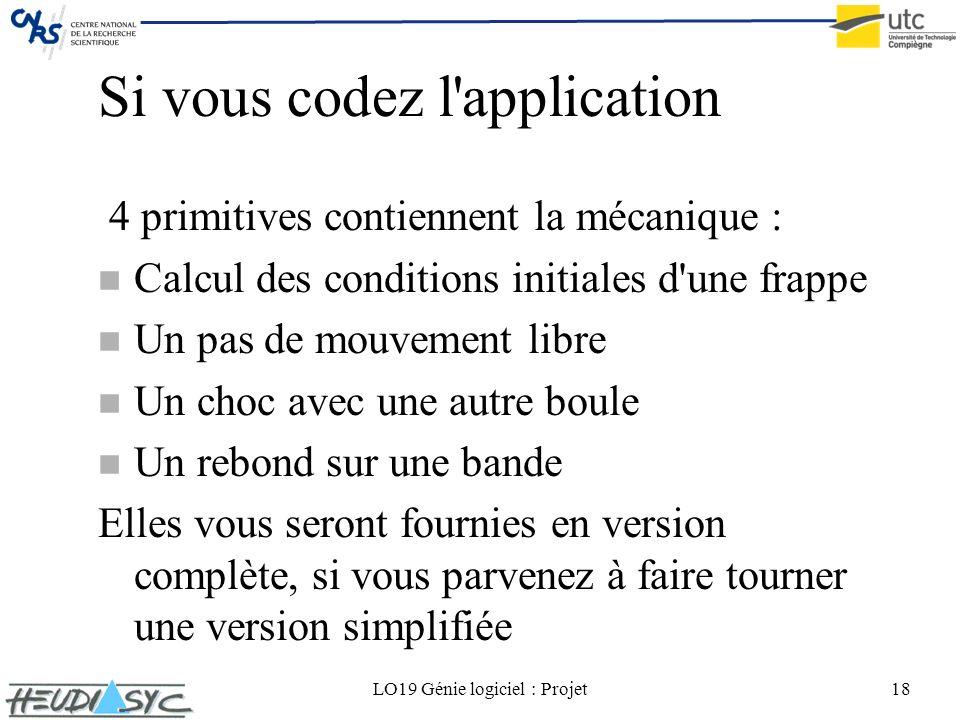 LO19 Génie logiciel : Projet18 Si vous codez l'application 4 primitives contiennent la mécanique : n Calcul des conditions initiales d'une frappe n Un