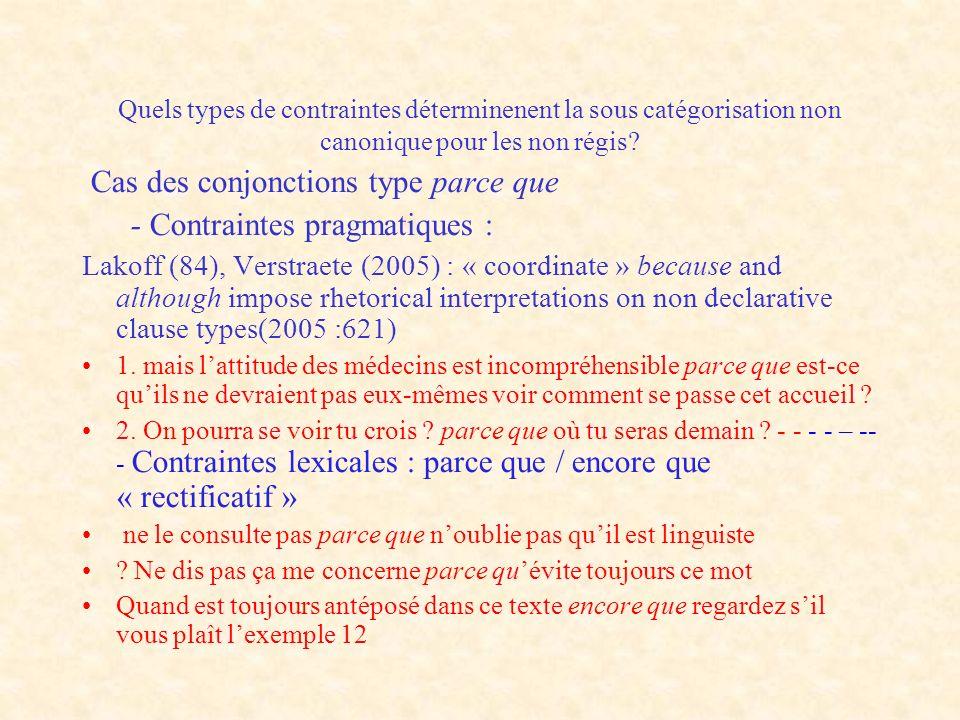 Quels types de contraintes déterminenent la sous catégorisation non canonique pour les non régis? Cas des conjonctions type parce que - Contraintes pr