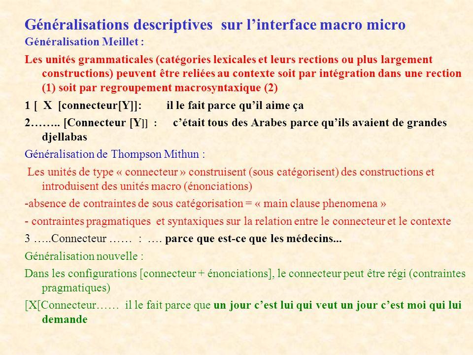 Généralisations descriptives sur linterface macro micro Généralisation Meillet : Les unités grammaticales (catégories lexicales et leurs rections ou p