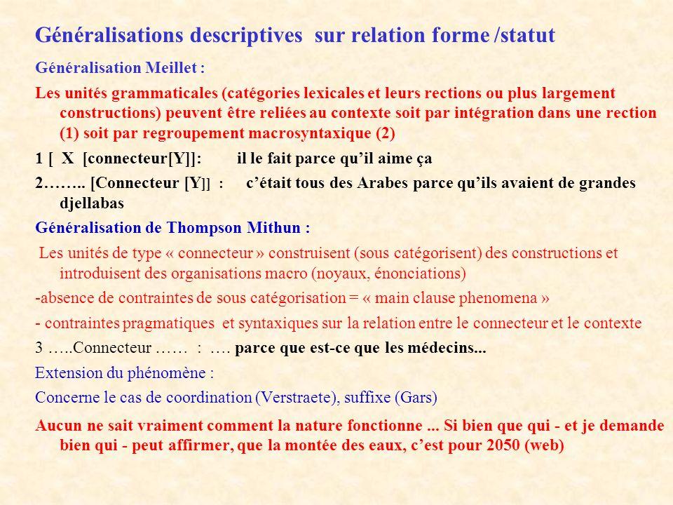 Généralisations descriptives sur relation forme /statut Généralisation Meillet : Les unités grammaticales (catégories lexicales et leurs rections ou p