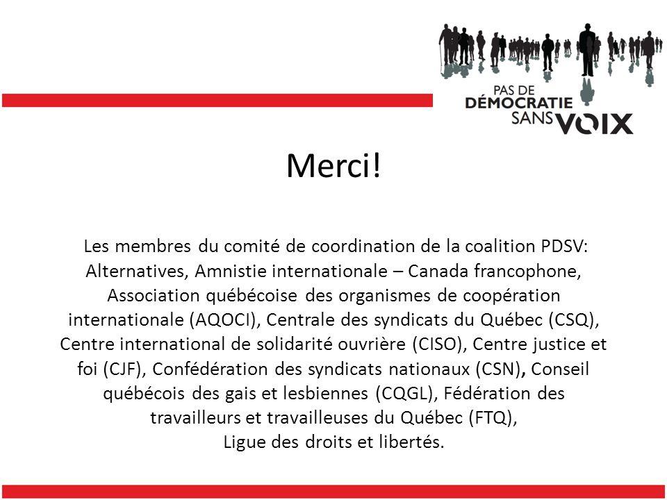 Merci! Les membres du comité de coordination de la coalition PDSV: Alternatives, Amnistie internationale – Canada francophone, Association québécoise