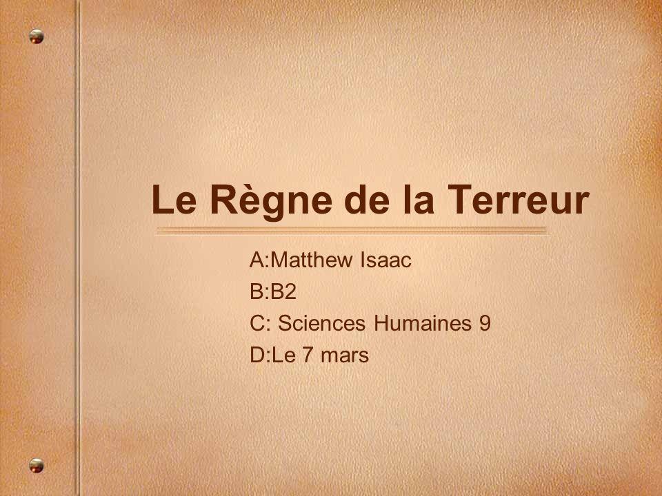 Le Règne de la Terreur A:Matthew Isaac B:B2 C: Sciences Humaines 9 D:Le 7 mars