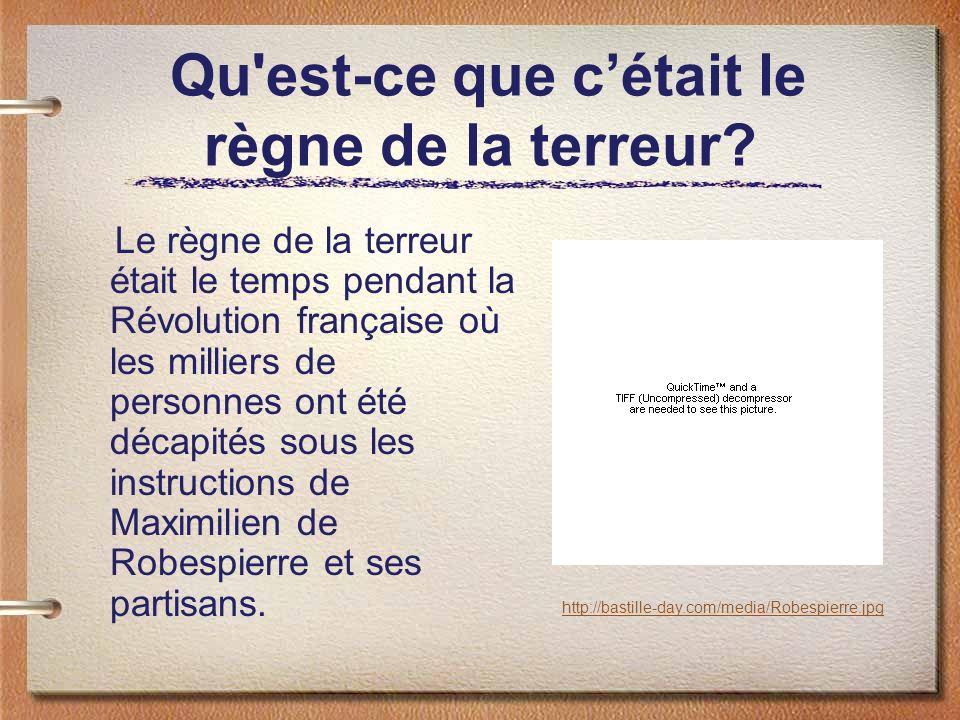 Qu'est-ce que cétait le règne de la terreur? Le règne de la terreur était le temps pendant la Révolution française où les milliers de personnes ont ét