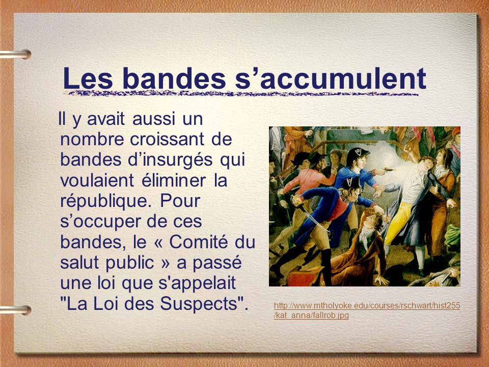 Les bandes saccumulent Il y avait aussi un nombre croissant de bandes dinsurgés qui voulaient éliminer la république. Pour soccuper de ces bandes, le