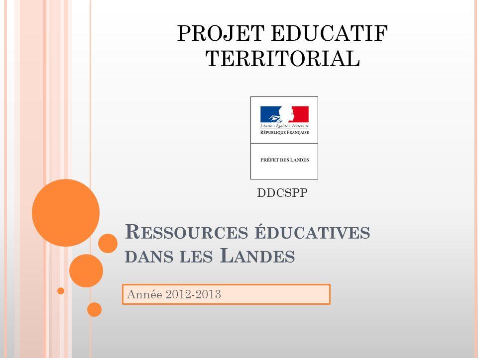R ESSOURCES ÉDUCATIVES DANS LES L ANDES Année 2012-2013 PROJET EDUCATIF TERRITORIAL DDCSPP