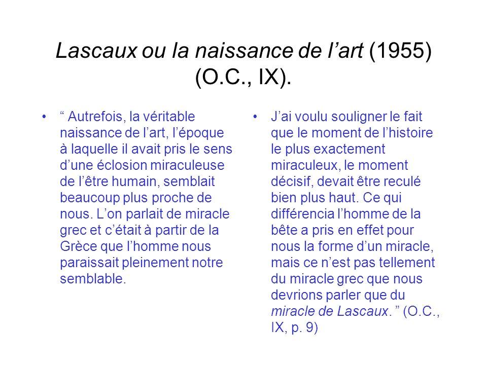 Lascaux ou la naissance de lart (1955) (O.C., IX).