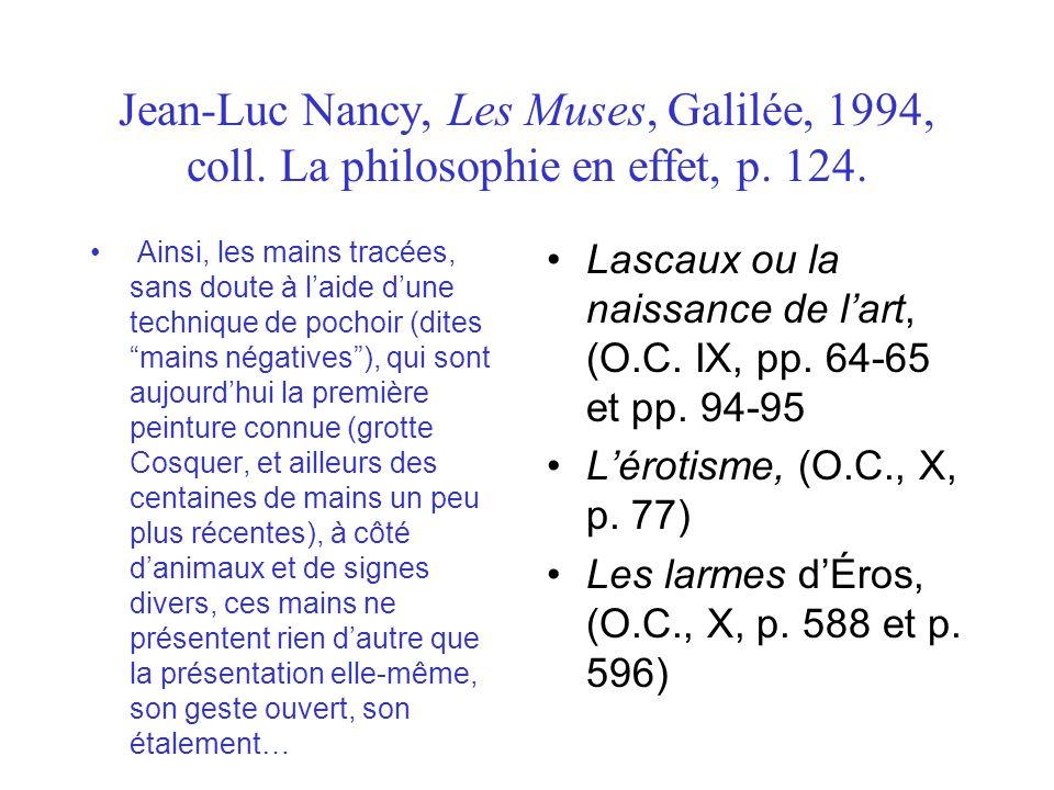 Jean-Luc Nancy, Les Muses, Galilée, 1994, coll.La philosophie en effet, p.