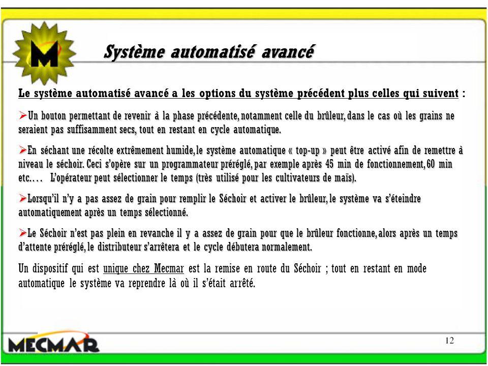 Système automatisé avancé Le système automatisé avancé a les options du système précédent plus celles qui suivent : Un bouton permettant de revenir à